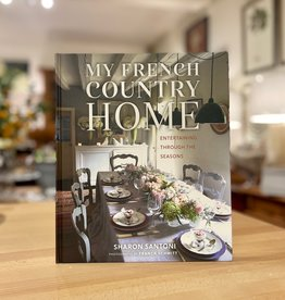 My French Country Home by Sharon Santoni