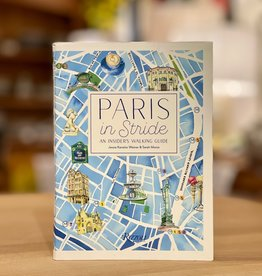 Paris in Stride - An Insiders Walking Guide