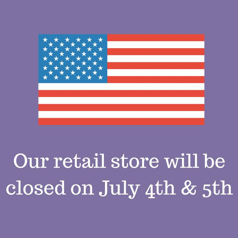 Our Retail Store Will Be Closed on July 4th AND 5th