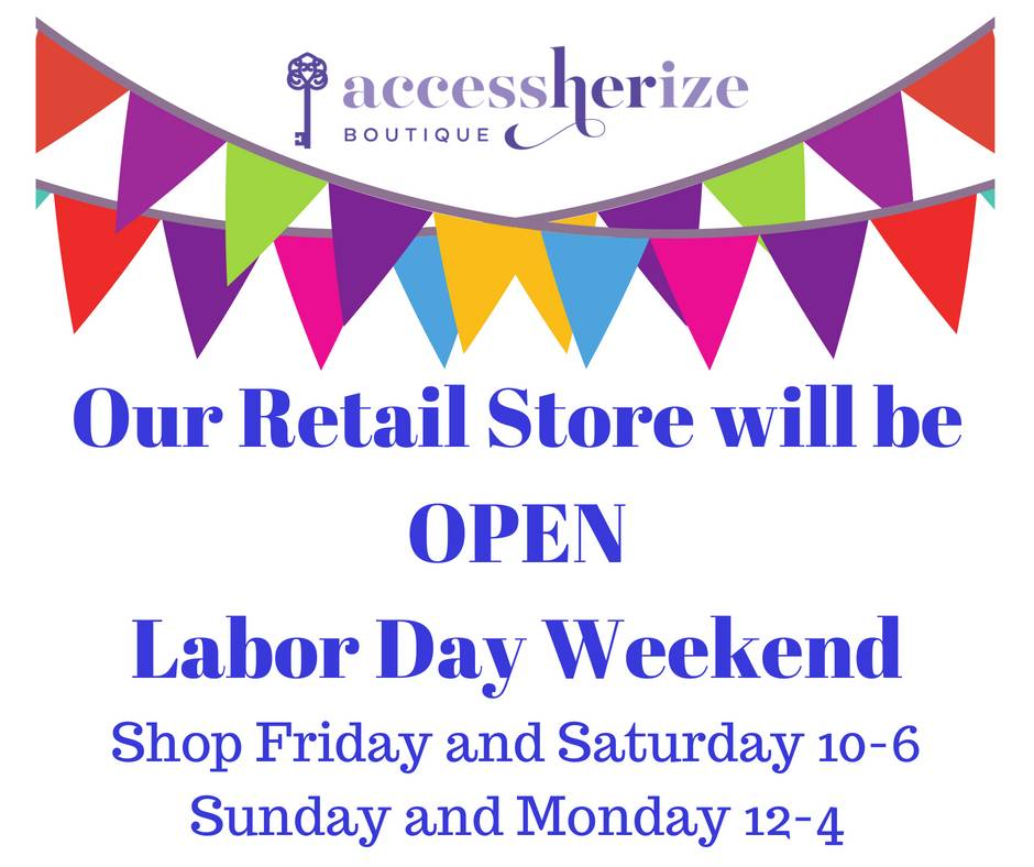 Our Retail Store Will Be OPEN Labor Day Weekend!