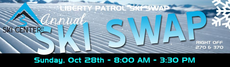 Liberty Patrol Ski Swap - Sunday, Oct 28