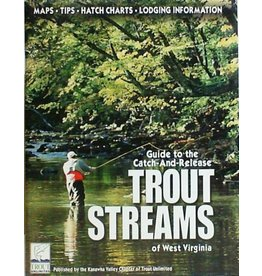 Guide To The Catch & Release Streams Of West Virginia