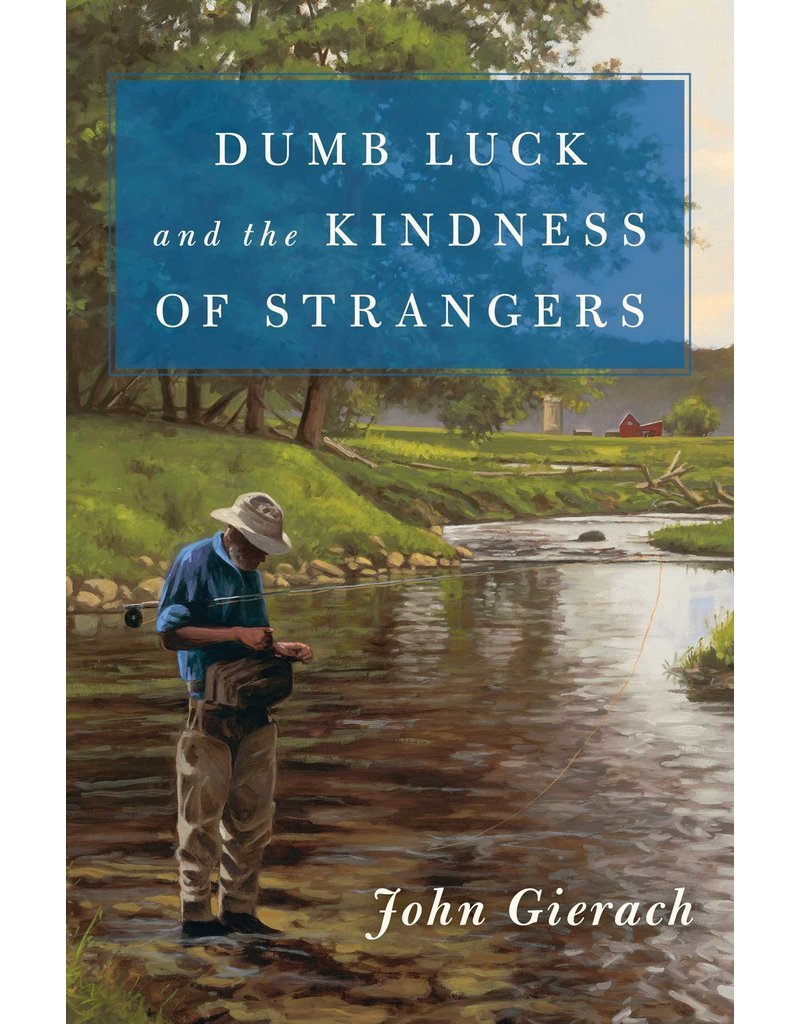 Dumb Luck & The Kindness Of Strangers