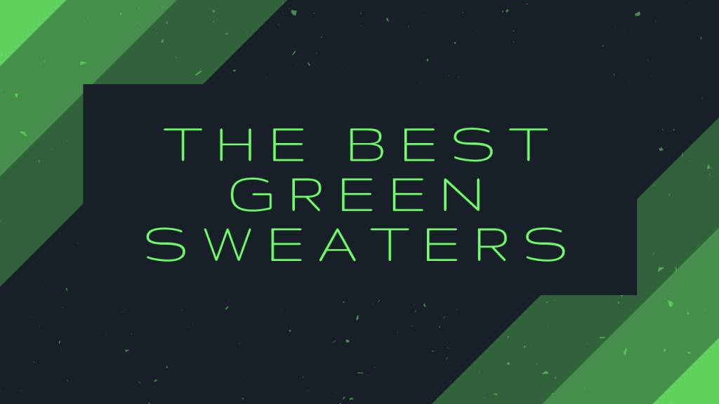 the best green sweaters