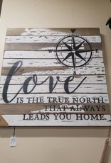 """24x24 Wood Sign """"Love Is The True North"""""""