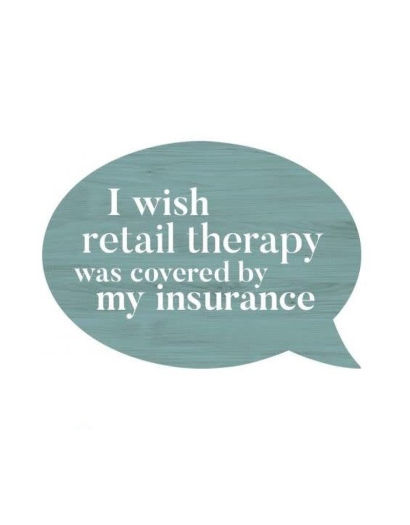 P. Graham Dunn I Wish Retail Therapy Sign