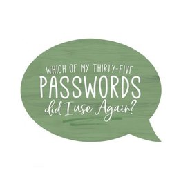 P. Graham Dunn Which Of  My Passwords Sign