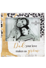 Dad Your Love Makes Us Grow 4x6 Frame