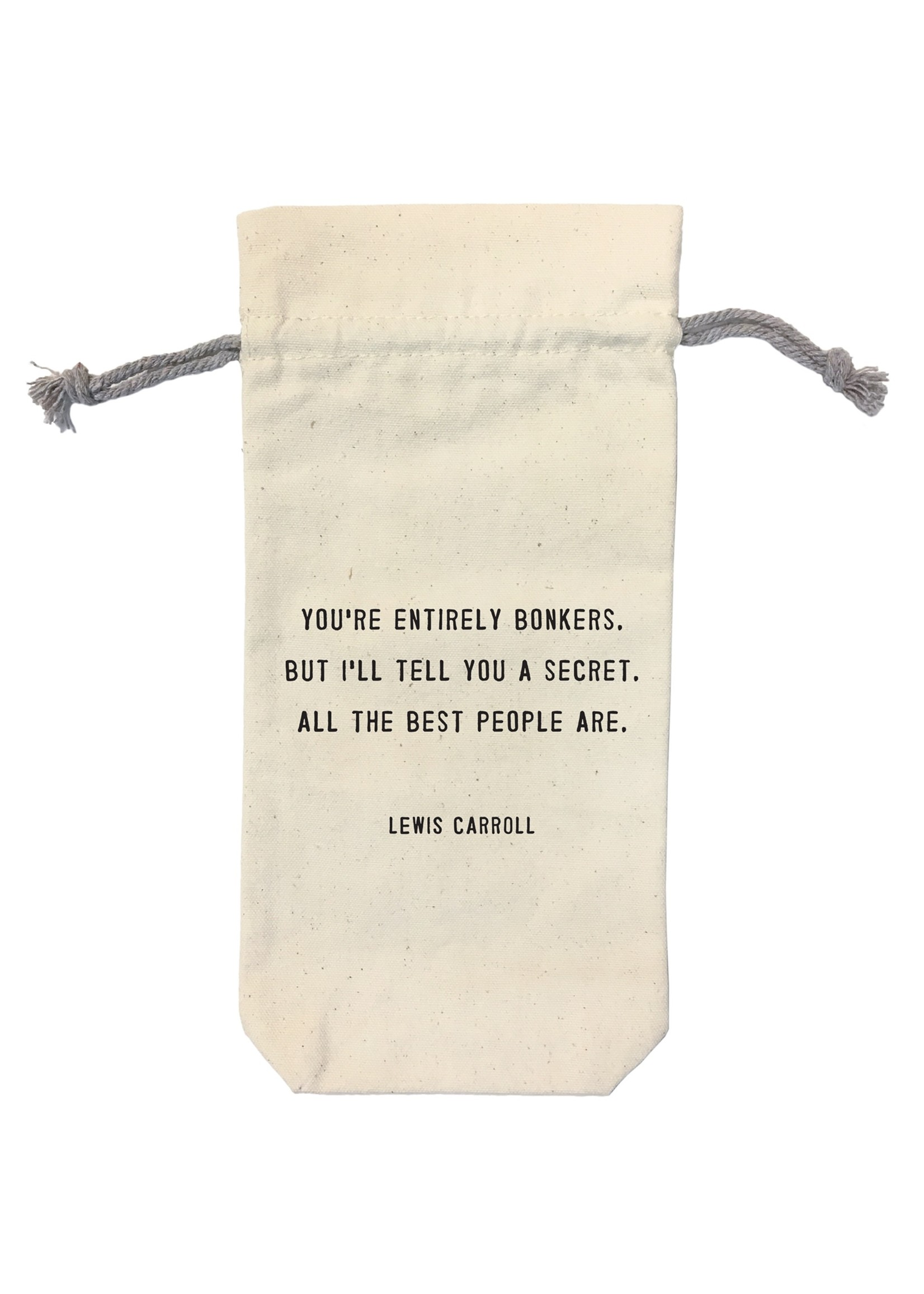 Wine Bag You're entirely bonkers