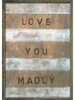 AP142S- Love You Madly 25x35