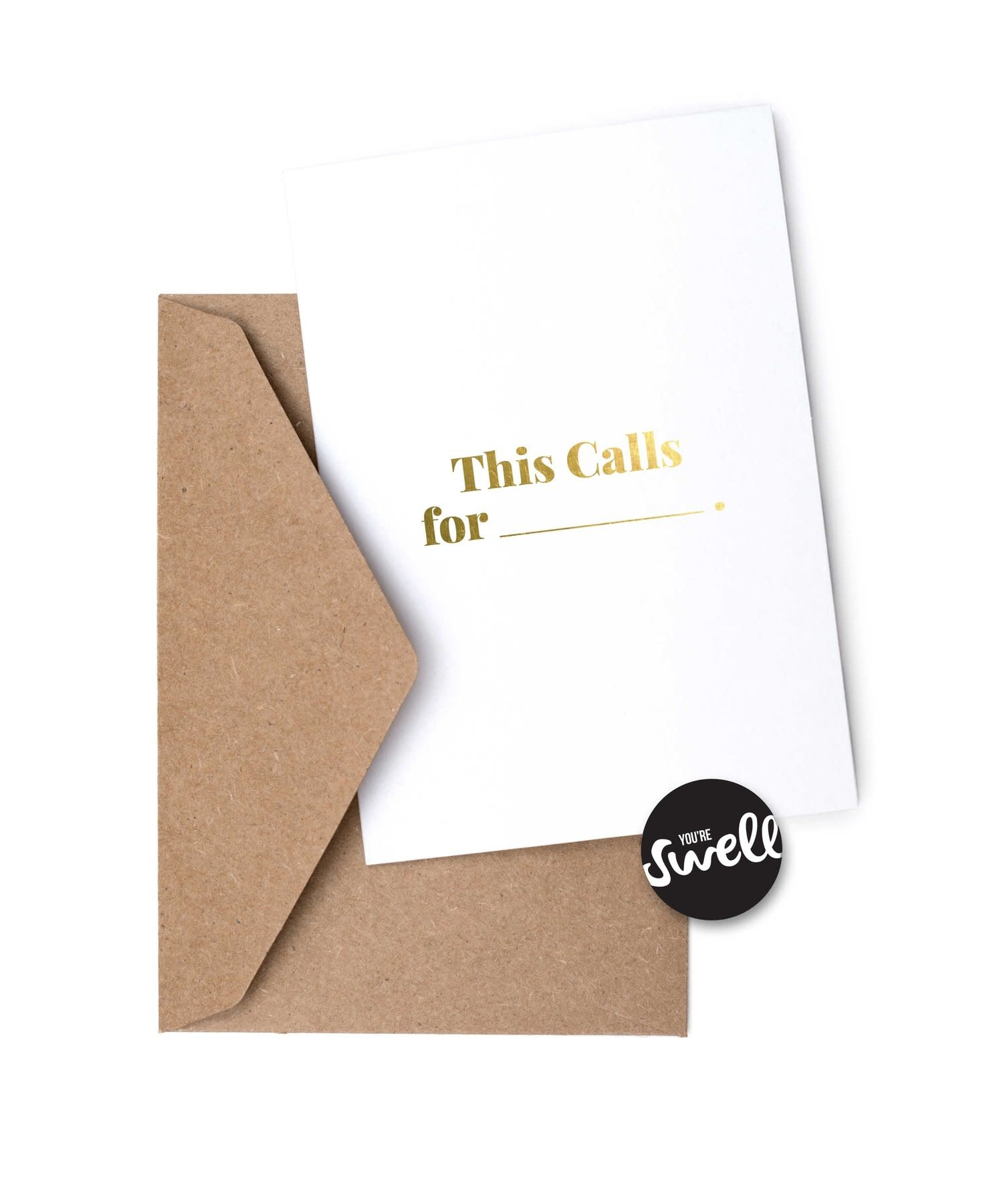 SWELL MADE CO This Calls For Blank Card