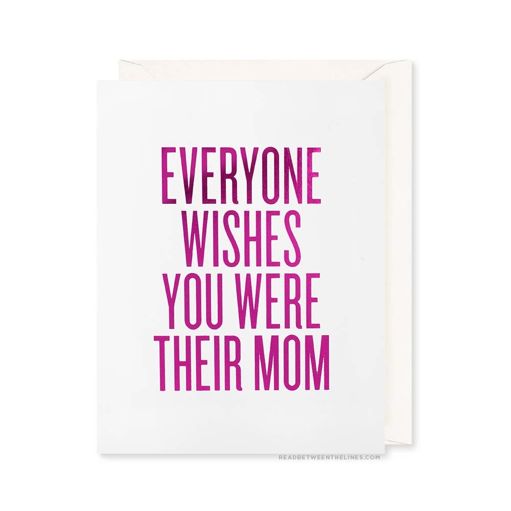 READ BETWEEN THE LINES Everyone Wishes Mom Card