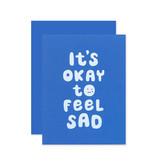 THE SOCIAL TYPE Okay to Feel Sad Card
