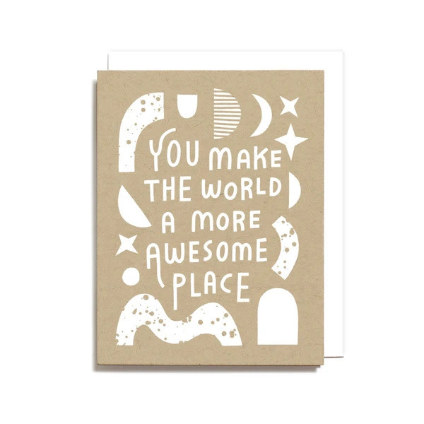 WORTHWHILE PAPER Make The World Awesome Card