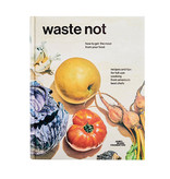 PENGUIN RANDOM HOUSE Waste Not Cookbook