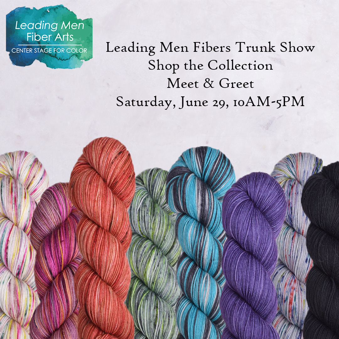 Leading Men Fibers Trunk Show 6/29/19