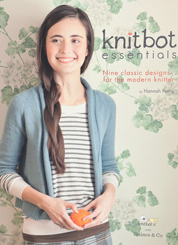 Image of Knitbot Essentials; Nine Classic Designs for the Modern Knitter