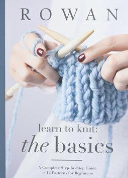 Image of Rowan Learn to Knit: The Basics