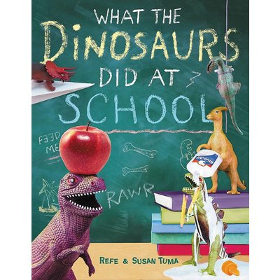 HACHETTE BOOK GROUP WHAT THE DINOSAURS DID AT SCHOOL HB TUMA