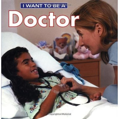 FIREFLY BOOKS I WANT TO BE A DOCTOR PB LIEBMAN