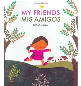 CHRONICLE PUBLISHING MY FRIENDS MIS AMIGOS (ENGLISH/SPANISH) PB GOMI
