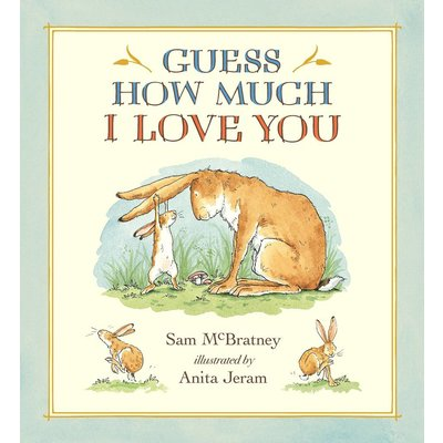 RANDOM HOUSE GUESS HOW MUCH I LOVE YOU