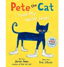 HARPERCOLLINS PUBLISHING PETE THE CAT I LOVE MY WHITE SHOES HB DEAN