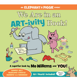HACHETTE BOOK GROUP EL & PIG WE ARE IN AN ART-TIVITY BOOK PB WILLEMS