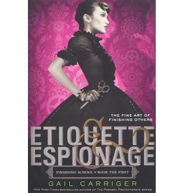 HACHETTE BOOK GROUP ETIQUETTE & ESPIONAGE PB CARRIGER