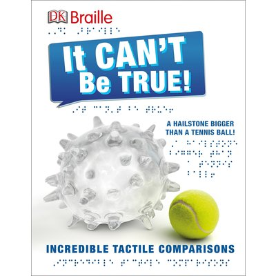 DK PUBLISHING IT CAN'T BE TRUE (BRAILLE) HB DK