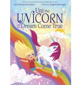 HACHETTE BOOK GROUP UNI THE UNICORN DREAM COME TRUE HB ROSENTHAL