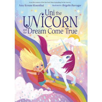 HACHETTE BOOK GROUP UNI THE UNICORN DREAM COME TRUE HB ROSENTHAL