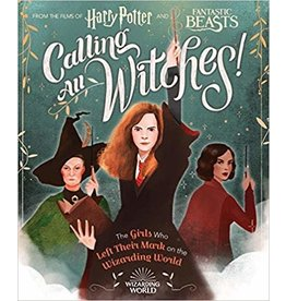 SCHOLASTIC CALLING ALL WITCHES! GIRLS WHO LEFT MARK ON THE WIZARDING WORLD HB CALKHOVEN