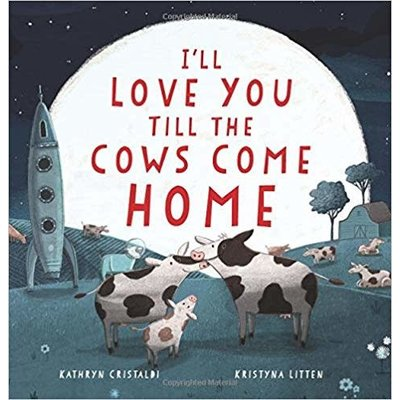 HARPERCOLLINS PUBLISHING I'LL LOVE YOU TILL THE COWS COME HOME