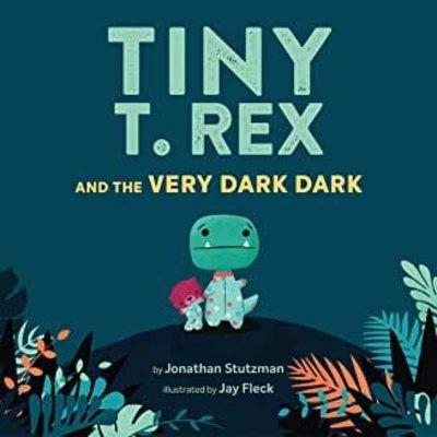 CHRONICLE PUBLISHING TINY T. REX AND THE VERY DARK DARK HB STUTZMAN