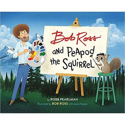 RUNNING PRESS KIDS BOB ROSS & PEAPOD THE SQUIRREL HB PEARLMAN