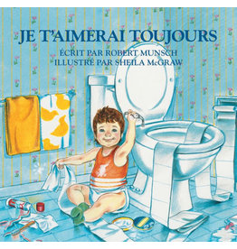 FIREFLY BOOKS LOVE YOU FOREVER (FRENCH) PB MUNSCH