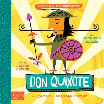 GIBBS SMITH DON QUIXOTE: A SPANISH LANGUAGE PRIMER