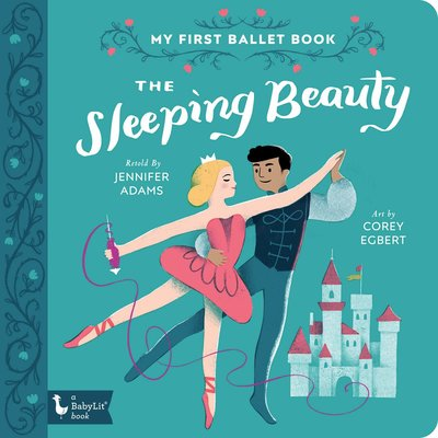 GIBBS SMITH THE SLEEPING BEAUTY: MY FIRST BALLET BOOK
