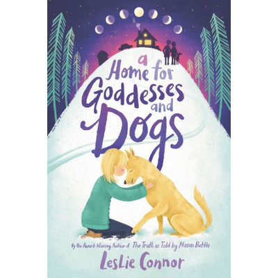 KATHERINE TEGEN BOOKS HOME FOR GODDESSES AND DOGS HB CONNOR