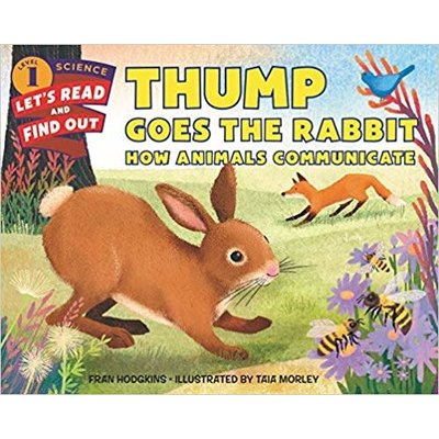 HARPERCOLLINS PUBLISHING THUMP GOES THE RABBIT: HOW ANIMALS COMMUNICATE PB HODGKINS