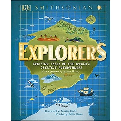 DK PUBLISHING EXPLORERS: AMAZING TALES OF THE WORLD'S GREATEST ADVENTURES