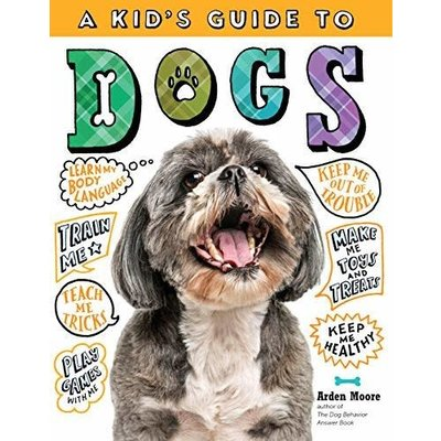 WORKMAN PUBLISHING KID'S GUIDE TO DOGS PB MOORE