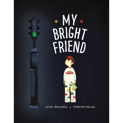 ORCA BOOKS MY BRIGHT FRIEND HB BOULERICE