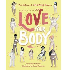 FRANCES LINCOLN CHILDREN'S BOOKS LOVE YOUR BODY HB SANDERS@