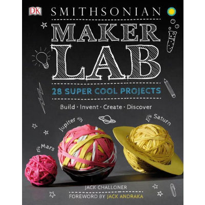 DK PUBLISHING SMITHSONIAN MAKER LAB: 28 SUPER COOL PROJECTS