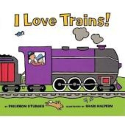 HARPERCOLLINS PUBLISHING I LOVE TRAINS PB STURGES