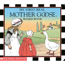 SCHOLASTIC MY FIRST REAL MOTHER GOOSE BOARD BOOK