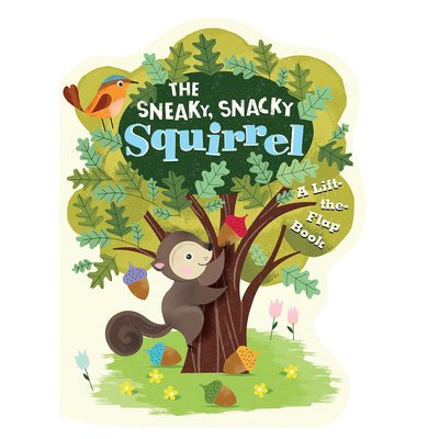 EDUCATIONAL INSIGHTS THE SNEAKY, SNACKY SQUIRREL: A LIFT THE FLAP BOOK
