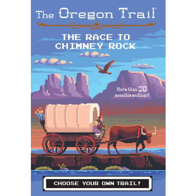 HMH BOOKS FOR YOUNG READERS THE OREGON TRAIL: THE RACE TO CHIMNEY ROCK